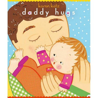 Daddy Hugs ( Classic Board Books)by Karen Katz
