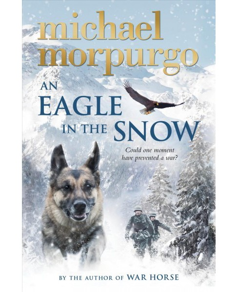 Eagle in the Snow (Hardcover) (Michael Morpurgo) - image 1 of 1