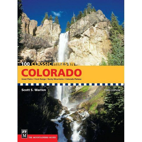100 Classic Hikes in Colorado - 3 Edition by  Scott Warren (Paperback) - image 1 of 1