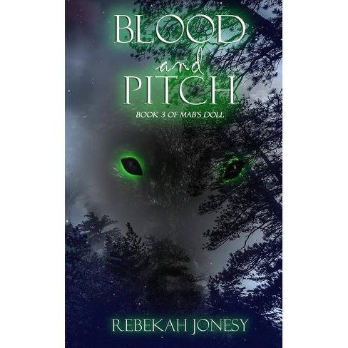 Blood and Pitch - (Mab's Doll) by  Rebekah Jonesy (Paperback) - image 1 of 1