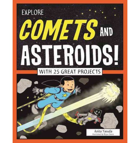 Explore Comets and Asteroids! (Paperback) (Anita Yasuda) - image 1 of 1