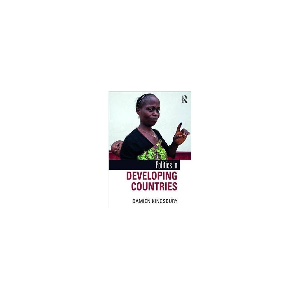 Politics in Developing Countries - by Damien Kingsbury (Paperback)