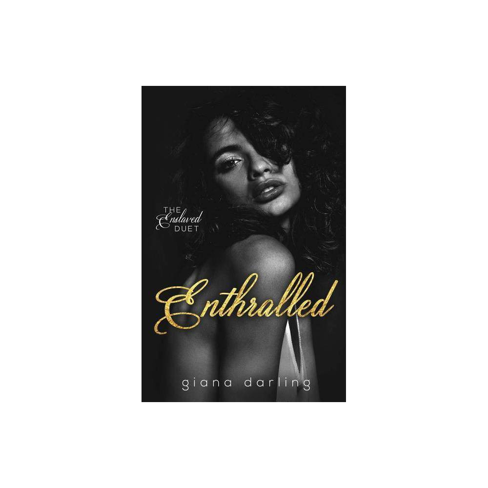 Enthralled The Enslaved Duet By Giana Darling Paperback