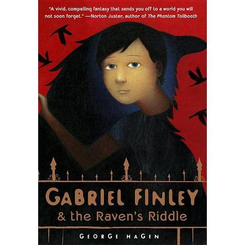 Gabriel Finley & the Raven's Riddle - by  George Hagen (Hardcover) - image 1 of 1