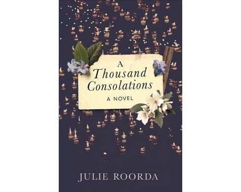 Thousand Consolations -  by Julie Roorda (Paperback) - image 1 of 1