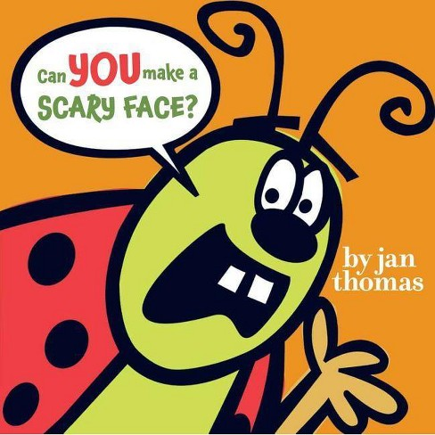 Can You Make a Scary Face? - by  Jan Thomas (Hardcover) - image 1 of 1