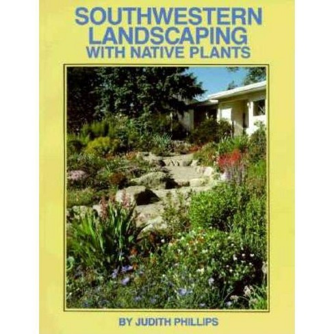 Southwestern Landscaping with Native Plants - by  Judith Phillips (Paperback) - image 1 of 1
