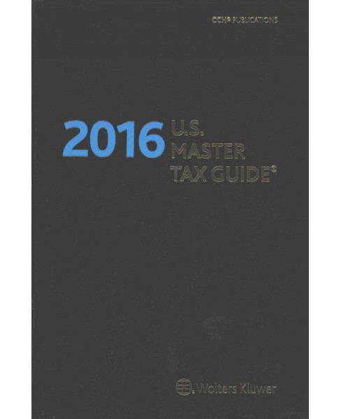 U.S. Master Tax Guide 2016 (Hardcover) - image 1 of 1