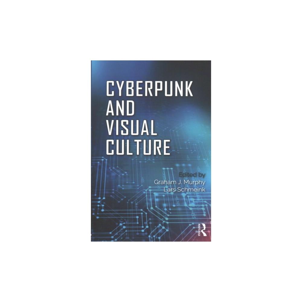 Cyberpunk and Visual Culture (Paperback).