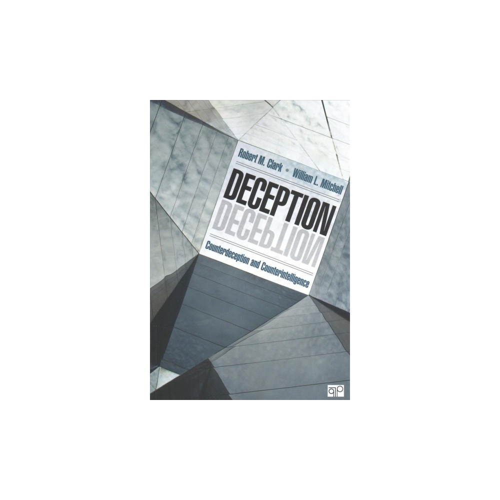 Deception : Counterdeception and Counterintelligence - (Paperback)
