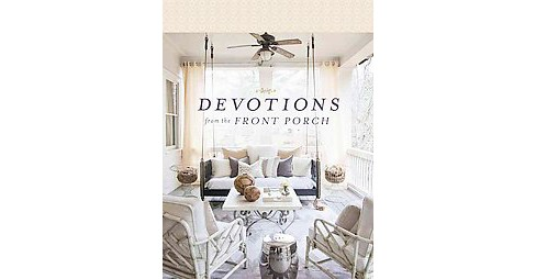 Devotions from the Front Porch (Hardcover) (Stacy Edwards) - image 1 of 1
