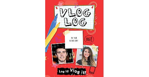 Vlog Log : The Ultimate Guide to Becoming the Next Vlogging Superstar! (Paperback) - image 1 of 1