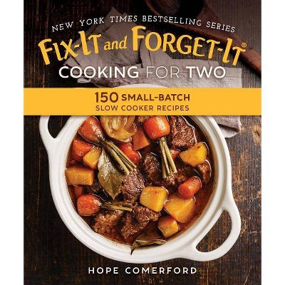Fix-It and Forget-It Cooking for Two - (Fix-It and Enjoy-It!)by Hope Comerford (Paperback)
