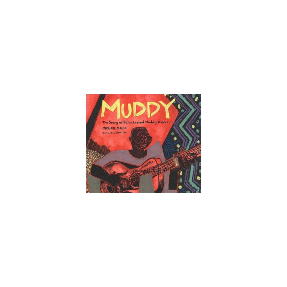 Muddy : The Story of Blues Legend Muddy Waters - Unabridged by Michael Mahin (CD/Spoken Word)