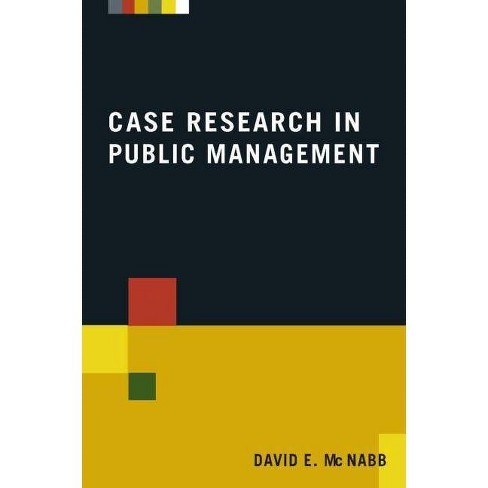 Case Research in Public Management - by  David E McNabb (Paperback) - image 1 of 1