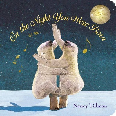 On the Night You Were Born (Board Book)by Nancy Tillman