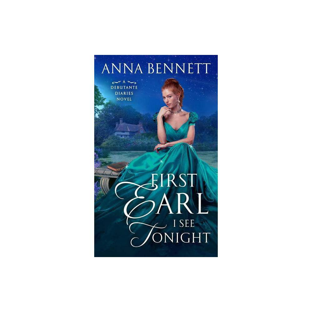 First Earl I See Tonight - (Debutante Diaries) by Anna Bennett (Paperback) Compare