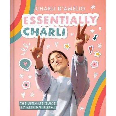 Essentially Charli - by Charli D'Amelio (Hardcover)