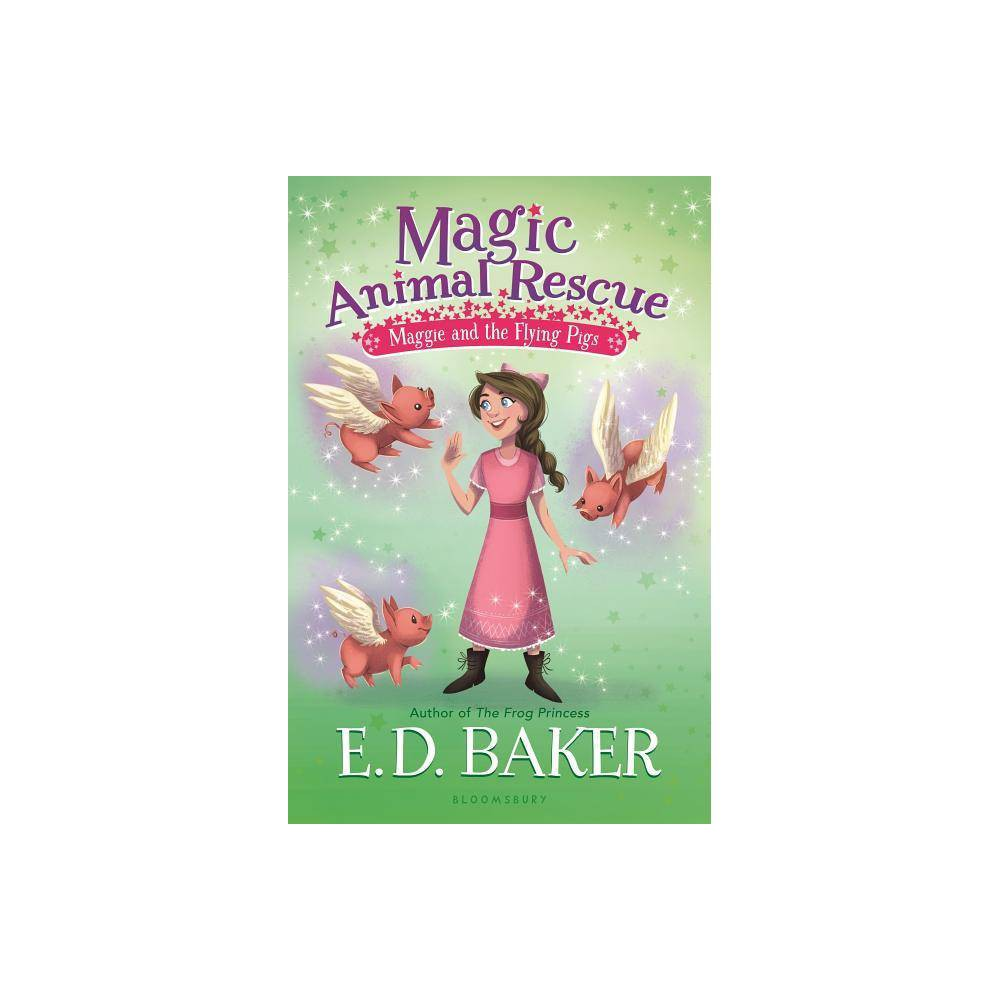 Magic Animal Rescue 4 Maggie And The Flying Pigs By E D Baker Paperback