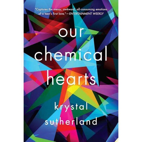 Our Chemical Hearts - by  Krystal Sutherland (Paperback) - image 1 of 1