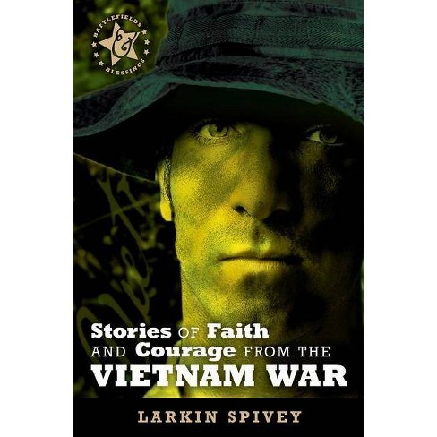 Stories of Faith and Courage from the Vietnam War - (Battlefields & Blessings) by  Larkin Spivey - image 1 of 1