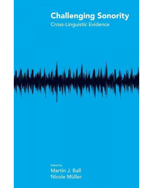 Challenging Sonority : Cross-Linguistic Evidence (Hardcover) - image 1 of 1