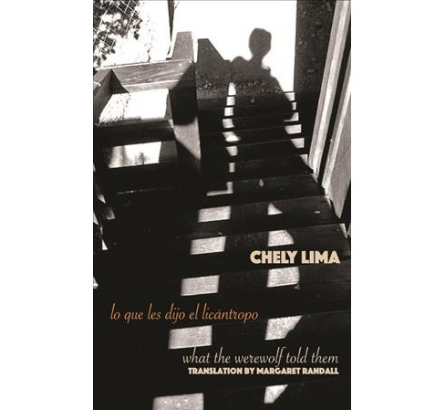Lo que les dijo el licántropo / What the Werewolf Told Them (Paperback) (Chely Lima) - image 1 of 1
