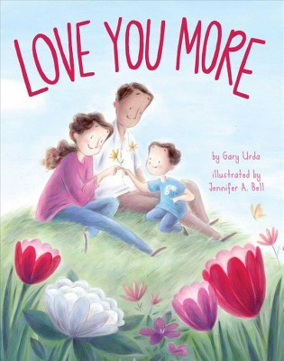 Love You More - by Gary Urda (School And Library)