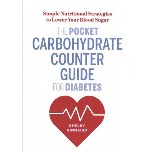 The Pocket Carbohydrate Counter Guide for Diabetes - by  Shelby Kinnaird (Paperback) - image 1 of 1