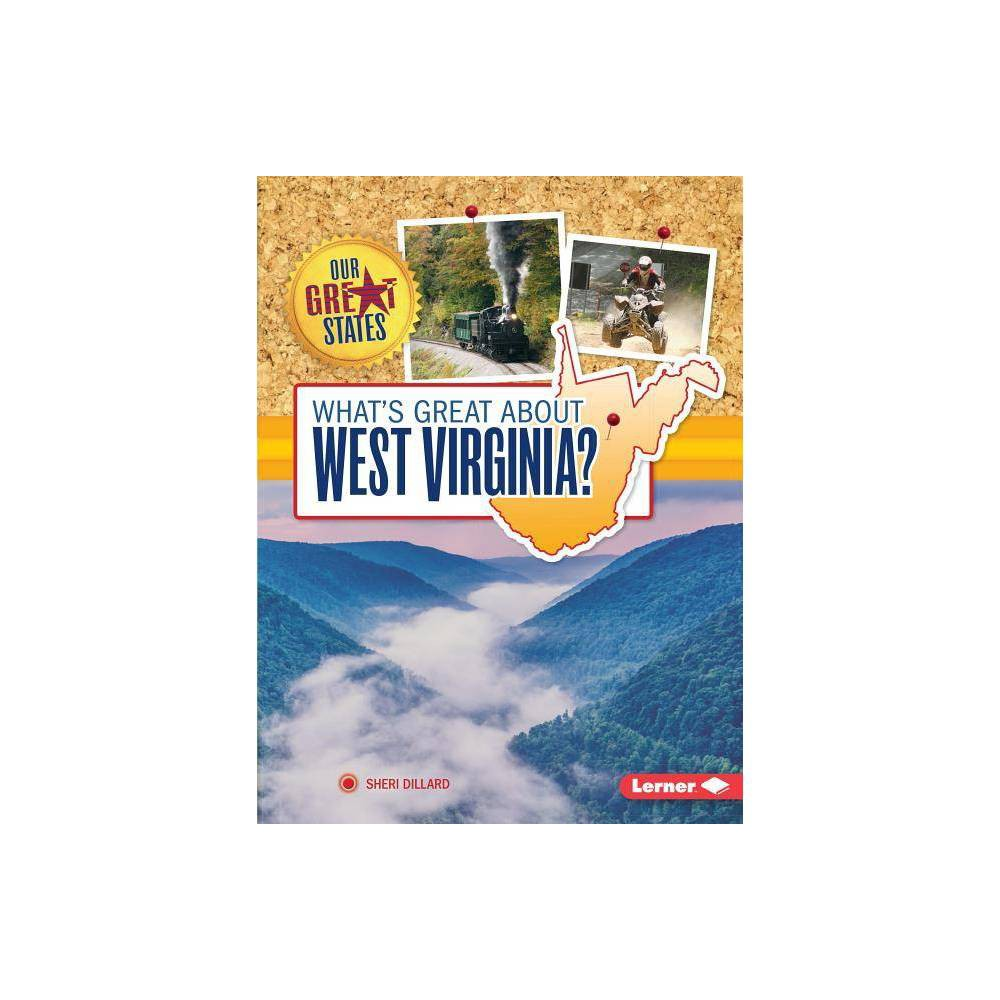 What S Great About West Virginia Our Great States By Sheri Dillard Paperback