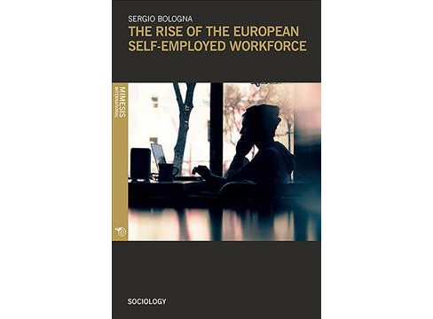 Rise of the European Self-Employed Workforce -  by Sergio Bologna (Paperback) - image 1 of 1