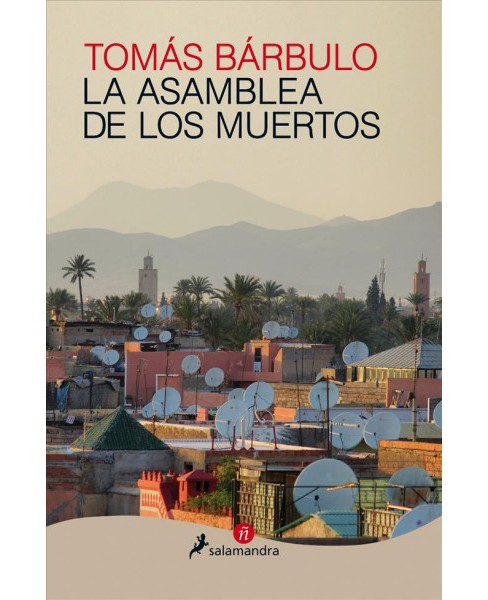 La asamblea de los muertos / Assembly of the Dead (Paperback) (Tomas Barbulo) - image 1 of 1