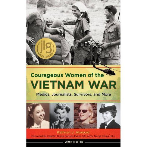 Courageous Women of the Vietnam War - (Women of Action) by  Kathryn J Atwood (Hardcover) - image 1 of 1