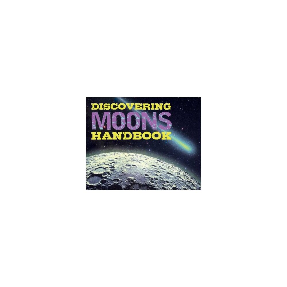 Discovering Moons Handbook - (Discovering) (Hardcover)