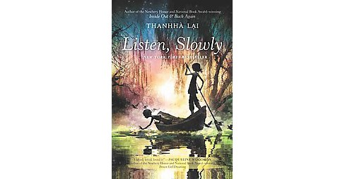 Listen, Slowly (Reprint) (Paperback) (Thanhha Lai) - image 1 of 1