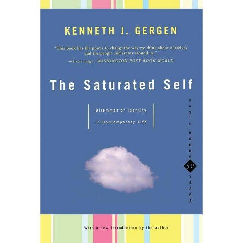 The Saturated Self - by  Kenneth Gergen (Paperback) - image 1 of 1