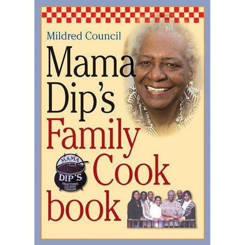 Mama Dip's Family Cookbook - by  Mildred Council (Paperback) - image 1 of 1