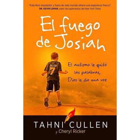 El Fuego de Josiah / The Josiah's Fire - by  Tahni Cullen (Paperback) - image 1 of 1
