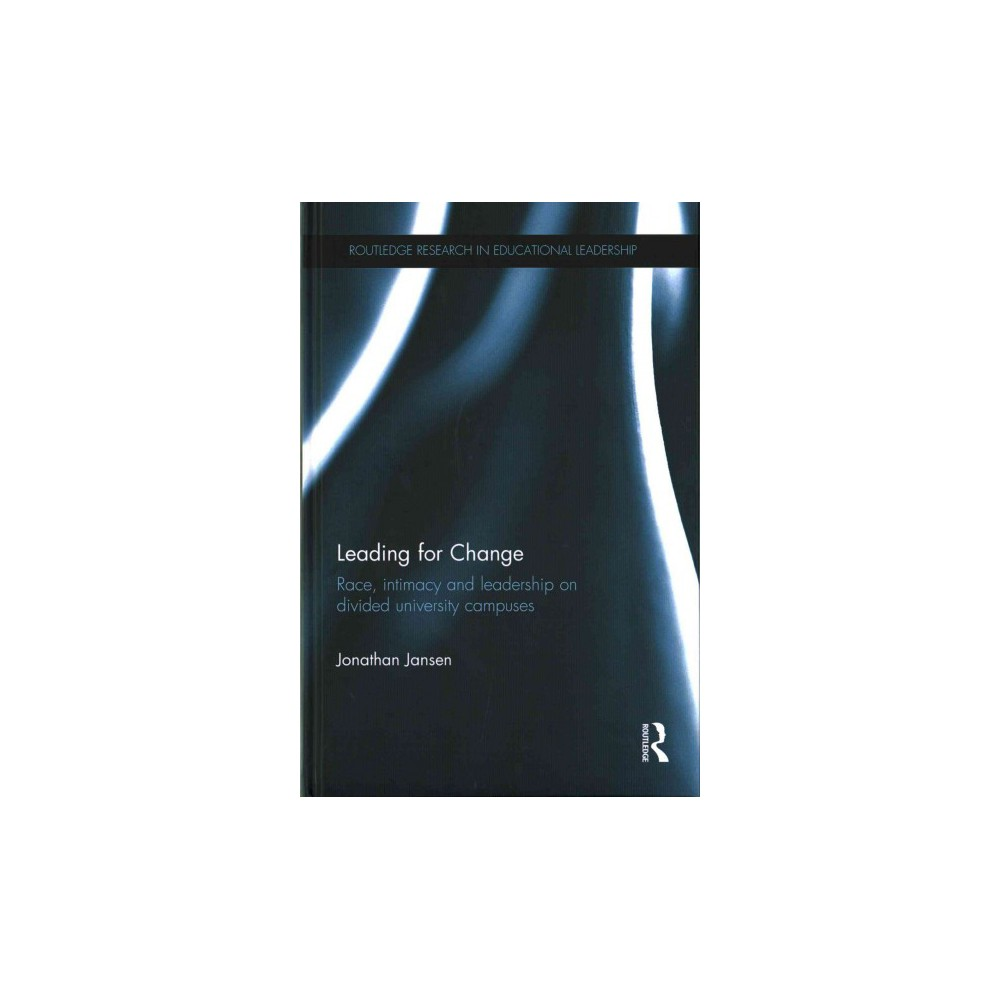 Leading for Change : Race, Intimacy and Leadership on Divided University Campuses (Hardcover) (Jonathan
