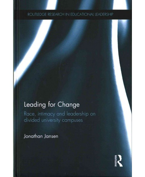 Leading for Change : Race, Intimacy and Leadership on Divided University Campuses (Hardcover) (Jonathan - image 1 of 1