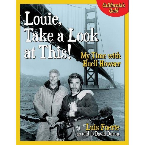 Louie, Take a Look at This! - by  Luis Fuerte (Hardcover) - image 1 of 1