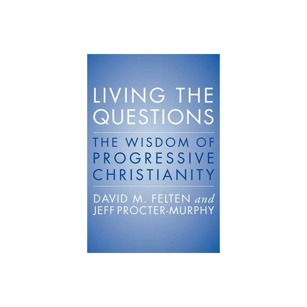 Living The Questions By David Felten Jeff Procter Murphy Paperback
