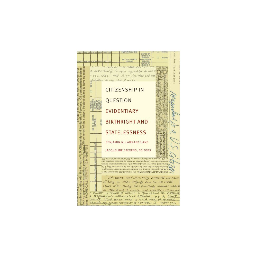 Citizenship in Question : Evidentiary Birthright and Statelessness (Hardcover)