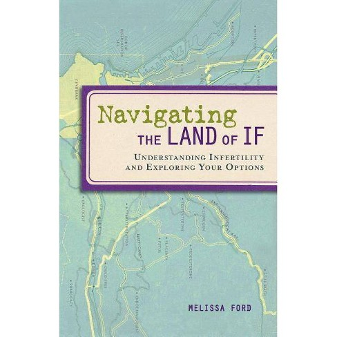 Navigating the Land of If - by  Melissa Ford (Paperback) - image 1 of 1
