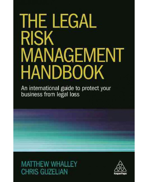 Legal Risk Management Handbook : An International Guide to Protect Your Business from Legal Loss - image 1 of 1