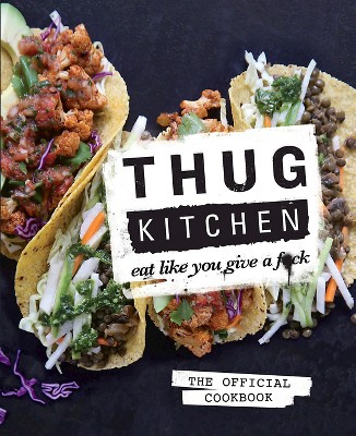 Thug Kitchen: The Official Cookbook (Hardcover)
