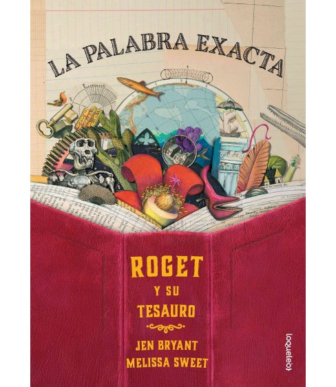 La palabra exacta / The Right Word : Roget y su tesauro / Roget and His Thesaurus (Paperback) (Jen - image 1 of 1