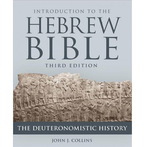 Introduction to the Hebrew Bible - The Deuteronomistic History -  by John J. Collins (Paperback) - image 1 of 1