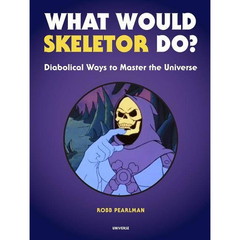 What Would Skeletor Do? - by  Robb Pearlman (Hardcover) - image 1 of 1