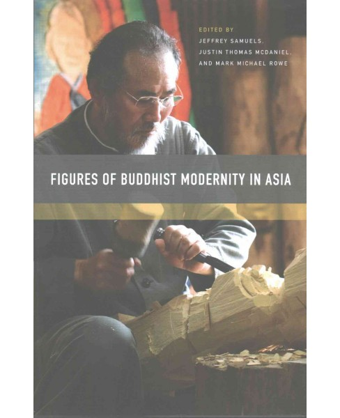 Figures of Buddhist Modernity in Asia (Hardcover) - image 1 of 1